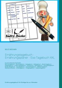 Ernährungstagebuch - Ernährungsplaner - Ess-Tagebuch XXL - Sültz, Renate; Sültz, Uwe H.
