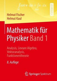 Mathematik für Physiker Band 1 - Fischer, Helmut; Kaul, Helmut