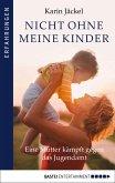 Nicht ohne meine Kinder! (eBook, ePUB)