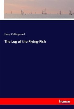 The Log of the Flying-Fish - Collingwood, Harry