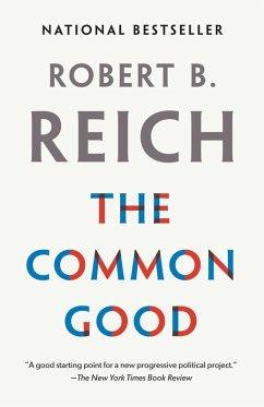 The Common Good (eBook, ePUB) - Reich, Robert B.