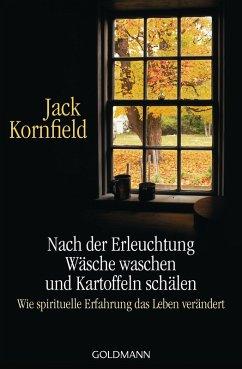 Nach der Erleuchtung Wäsche waschen und Kartoffeln schälen (eBook, ePUB) - Kornfield, Jack