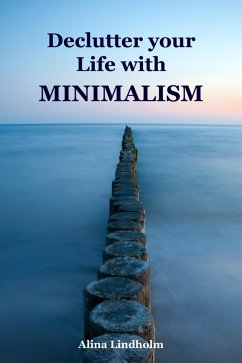 Declutter your Life with Minimalism (eBook, ePUB)