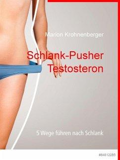 Schlank-Pusher Testosteron (eBook, ePUB)