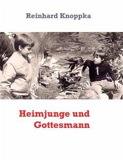 Heimjunge und Gottesmann (eBook, ePUB) - Knoppka, Reinhard