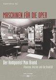 Maschinen für die Oper. Der Komponist Max Brand (eBook, PDF)