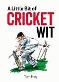 A Little Bit of Cricket Wit (eBook, ePUB)