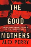 The Good Mothers: The True Story of the Women Who Took on The World's Most Powerful Mafia (eBook, ePUB)