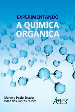 Experimentando a Química Orgânica (eBook, ePUB) - Stracke, Marcelo Paulo; Nunes, Isaac dos Santos