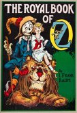 The Illustrated Royal Book of Oz (eBook, ePUB)
