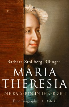 Maria Theresia (eBook, ePUB) - Stollberg-Rilinger, Barbara