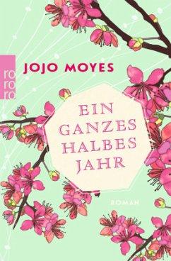 Ein ganzes halbes Jahr / Lou Bd.1 - Moyes, Jojo