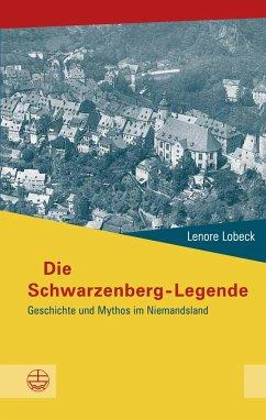 Die Schwarzenberg-Legende - Lobeck, Lenore
