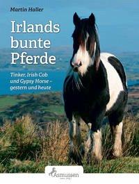 Irlands bunte Pferde - Haller, Martin