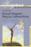 Richard Wagners Weg zur Lebensreform