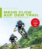 Mehr Flow auf dem Trail (eBook, PDF)