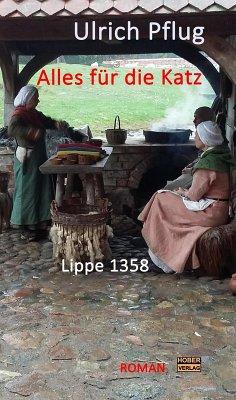 Alles für die Katz - Lippe 1358 (eBook, ePUB) - Pflug, Ulrich