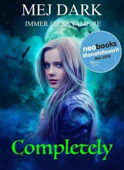 Completely - Immer diese Vampire (eBook, ePUB) - Dark, Mej