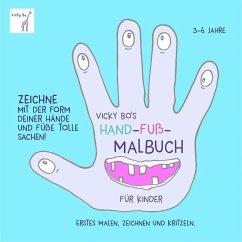 Vicky Bo's Hand-Fuß-Malbuch für Kinder - Bo, Vicky
