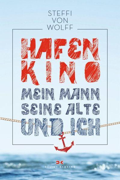 Hafenkino (eBook, ePUB) - Wolff, Steffi von