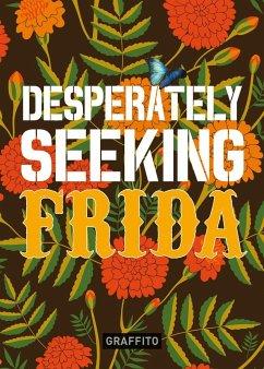 Desperately Seeking Frida - Castello-Cortes