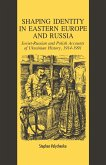 Shaping Identity in Eastern Europe and Russia (eBook, PDF)