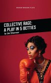 Collective Rage: A Play in Five Betties (eBook, ePUB)