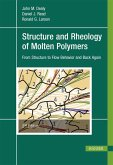 Structure and Rheology of Molten Polymers (eBook, PDF)