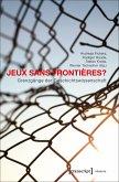 Jeux sans Frontières? - Grenzgänge der Geschichtswissenschaft (eBook, PDF)