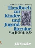Handbuch zur Kinder- und Jugendliteratur. Von 1800 bis 1850 (eBook, PDF)
