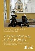 """""""Ich bin dann mal auf dem Weg!"""" (eBook, PDF)"""