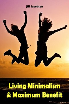 Living Minimalism & Maximum Benefit (eBook, ePUB)