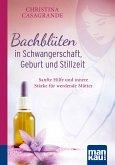 Bachblüten in Schwangerschaft,Geburt und Stillzeit. Kompakt-Ratgeber (eBook, ePUB)