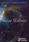 Schattengalaxis - Neue Welten (eBook, ePUB)