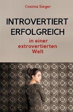 Introvertiert erfolgreich in einer extrovertier...