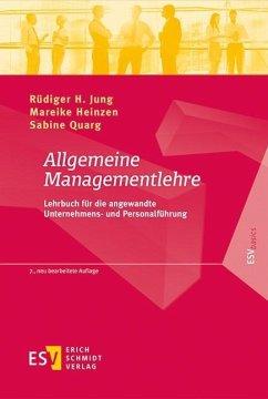 Allgemeine Managementlehre - Jung, Rüdiger H.; Heinzen, Mareike; Quarg, Sabine