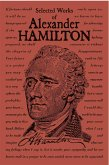 Selected Works of Alexander Hamilton (eBook, ePUB)