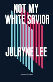 Not My White Savior (eBook, ePUB)