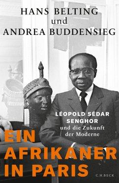 Ein Afrikaner in Paris (eBook, ePUB) - Buddensieg, Andrea; Belting, Hans