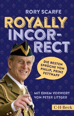 Royally Incorrect (eBook, ePUB) - Scarfe, Rory