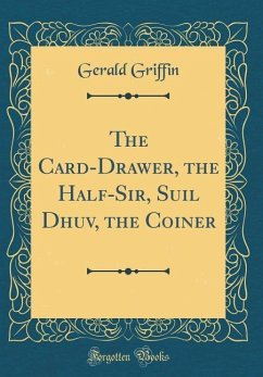 The Card-Drawer, the Half-Sir, Suil Dhuv, the Coiner (Classic ...