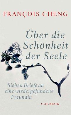 Über die Schönheit der Seele (eBook, ePUB) - Cheng, François