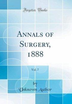 Annals of Surgery, 1888, Vol. 7 (Classic Reprint)