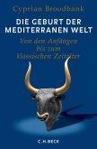 Die Geburt der mediterranen Welt (eBook, ePUB)