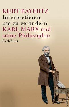 Interpretieren, um zu verändern (eBook, ePUB) - Bayertz, Kurt