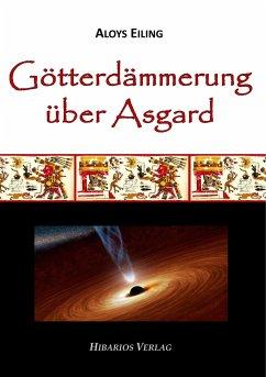 Götterdämmerung über Asgard - Eiling, Aloys