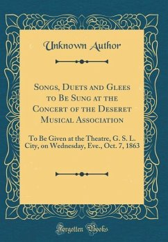 Songs, Duets and Glees to Be Sung at the Concer...