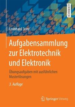 Aufgabensammlung zur Elektrotechnik und Elektronik (eBook, PDF) - Stiny, Leonhard
