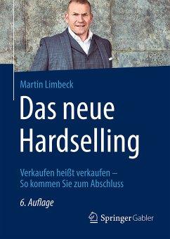 Das neue Hardselling (eBook, PDF) - Limbeck, Martin