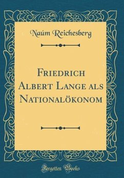Friedrich Albert Lange als Nationalökonom (Classic Reprint)
